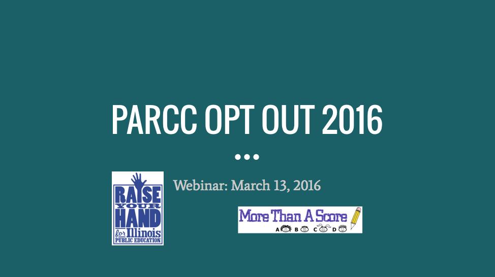 PARCC & Opt Out 2016: Webinar